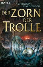 Buchcover: Christoph Hardebusch – Zorn der Trolle