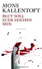 Buchcover: Mons Kallentoft - Blut soll euer Zeichen sein