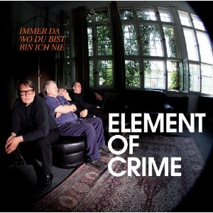 Cd-Cover: Element of Crime - Immer da wo Du bist, bin ich nie
