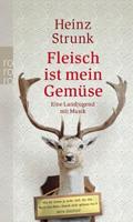 Buchcover: Heinz Strunk - Fleisch ist mein Gemüse
