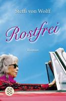 Steffi von Wolff – Rostfrei