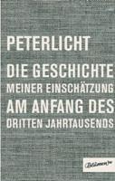 Peter Licht – Die Geschichte meiner Einschätzung am Anfang des dritten Jahrtausends