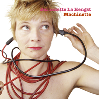 Cd-Cover: Bernadette la Hengst - Machinette