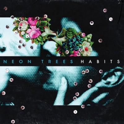 Habits - Neon Trees