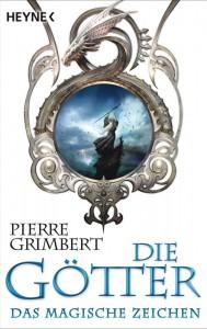 Die Goetter - Das magische Zeichen von Pierre Grimbert