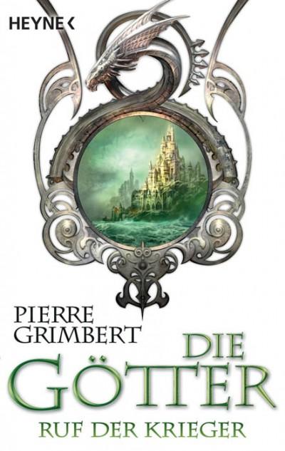 Die Goetter - Ruf der Krieger von Pierre Grimbert
