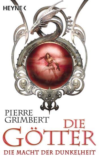 Pierre Grimbert: Die Götter - Die Macht der Dunkelheit