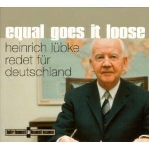 Cd-Cover: Equal goes it loose - Heinrich Lübke redet für Deutschland