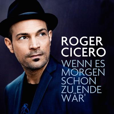 Roger_Cicero_Wenn_es_morgen_schon_zuende_waer